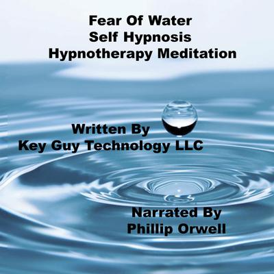 Libro.fm | Fear Of Water Self Hypnosis Hypnotherapy ...