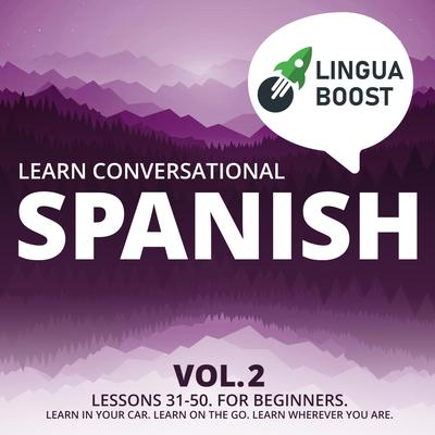 Learn Conversational Spanish Vol. 2