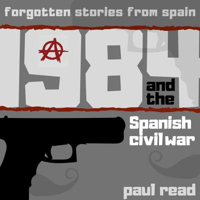 1984 And The Spanish Civil War