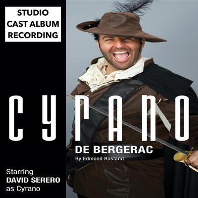 Cyrano de Bergerac (Off-Broadway Adaptation of 2018 by David Serero) - Abridged