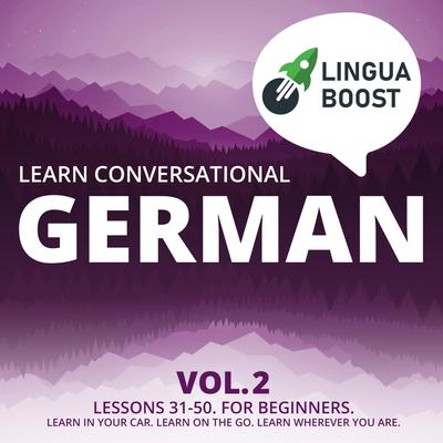 Learn Conversational German Vol. 2