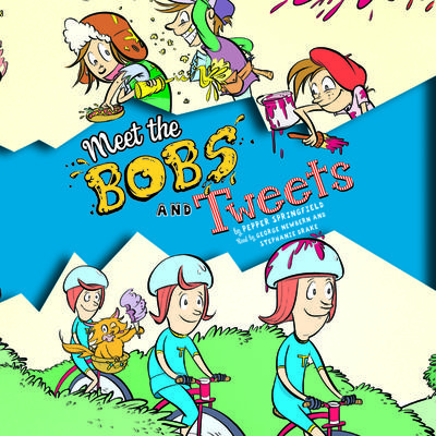 Meet the Bobs and Tweets: Bobs and Tweets, Book #1