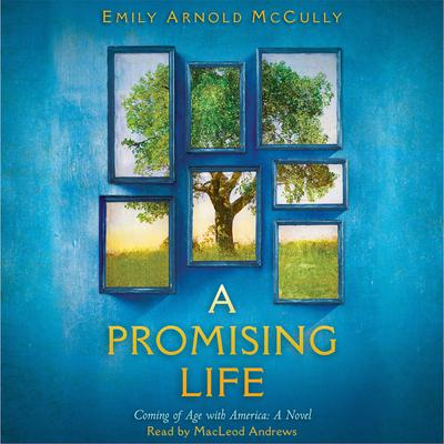 A Promising Life: A Novel of Coming of Age with America