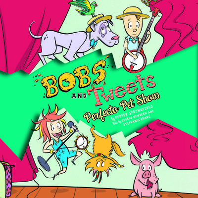 Perfecto Pet Show: Bobs and Tweets, Book #2