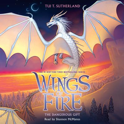 The Dangerous Gift (Wings of Fire, Book 14 ) (Unabridged edition)