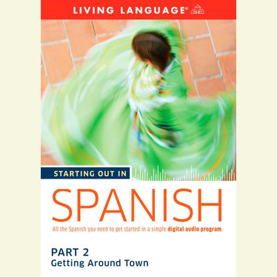 Starting Out in Spanish: Part 2--Getting Around Town