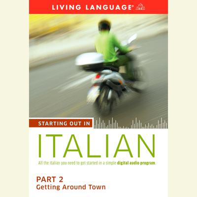 Starting Out in Italian: Part 2--Getting Around Town