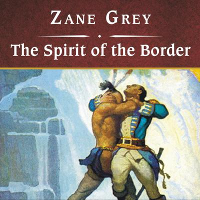 The Spirit of the Border, with eBook