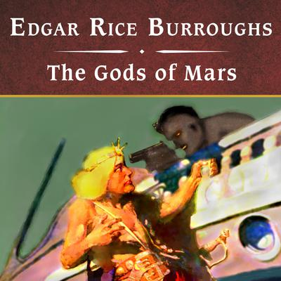 The Gods of Mars, with eBook