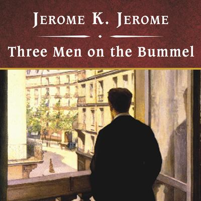 Three Men on the Bummel, with eBook