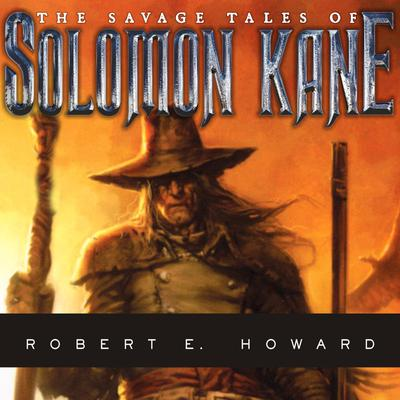 The Savage Tales of Solomon Kane