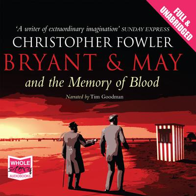 Bryant & May and the Memory of Blood