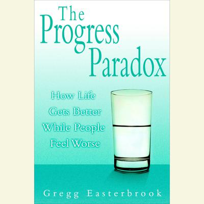 The Progress Paradox