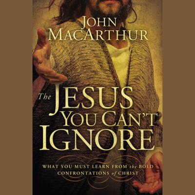 The Jesus You Can't Ignore - Abridged