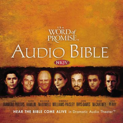 The Word of Promise Audio Bible - New King James Version, NKJV: Complete Bible