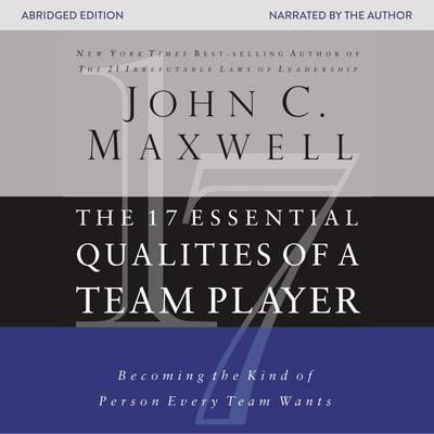 The 17 Essential Qualities of a Team Player - Abridged