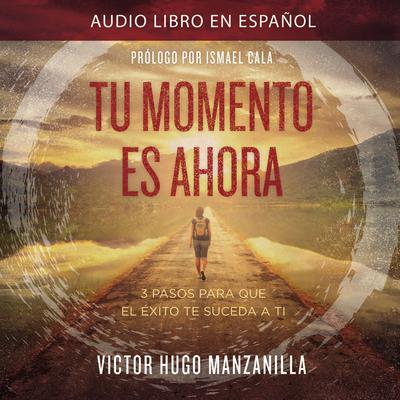 Tu momento es ahora (Your Moment Is Now Spanish Edition)