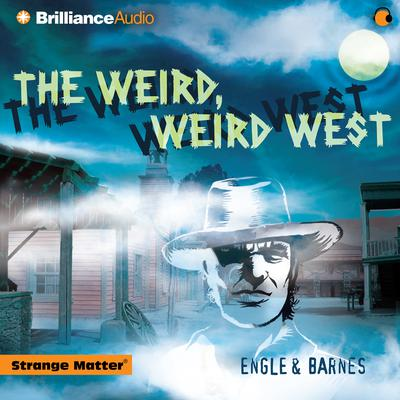 The Weird, Weird West - Abridged