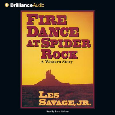 Fire Dance at Spider Rock - Abridged