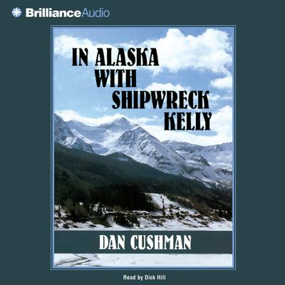 In Alaska with Shipwreck Kelly - Abridged