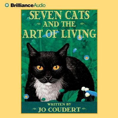 Seven Cats and the Art of Living - Abridged