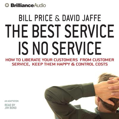 The Best Service Is No Service - Abridged