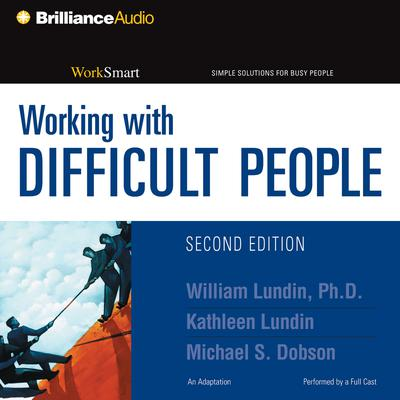 Working with Difficult People - Abridged