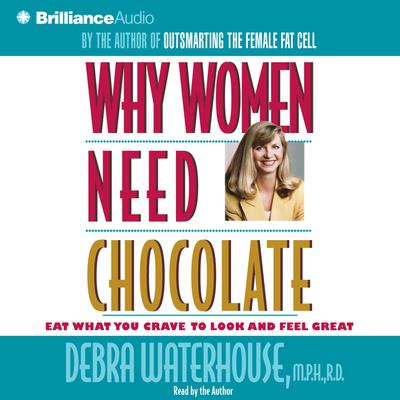 Why Women Need Chocolate - Abridged