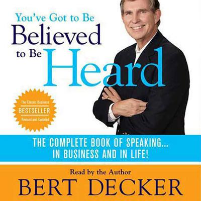 You've Got to Be Believed to Be Heard, 2nd Edition - Abridged