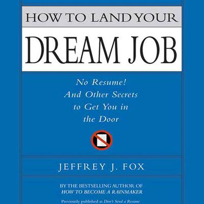 How to Land Your Dream Job - Abridged