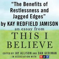 The Benefits of Restlessness and Jagged Edges