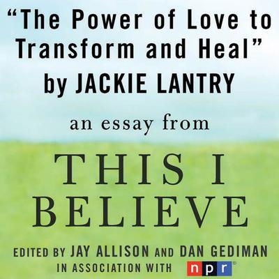 The Power of Love to Transform and Heal