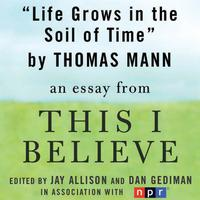 Life Grows in the Soil of Time