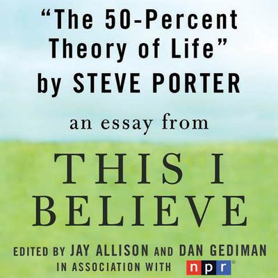 The 50-Percent Theory of Life