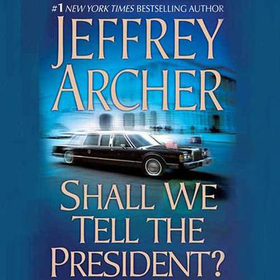 Shall We Tell the President? - Abridged