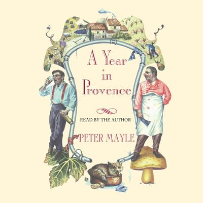 A Year in Provence - Abridged