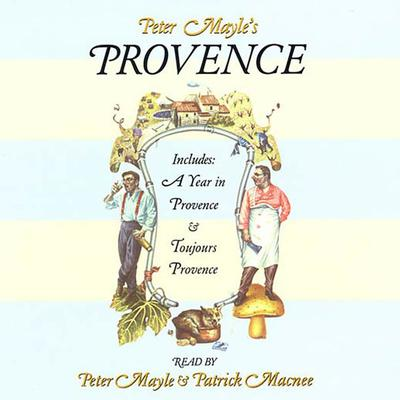 Peter Mayle's Provence - Abridged
