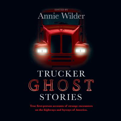 Trucker Ghost Stories - Abridged