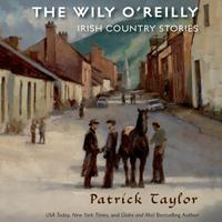 The Wily O'Reilly: Irish Country Stories