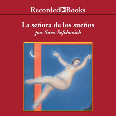 La Senora de los suenos (The Lady of Dreams)