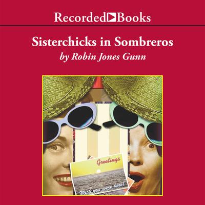Sisterchicks in Sombreros