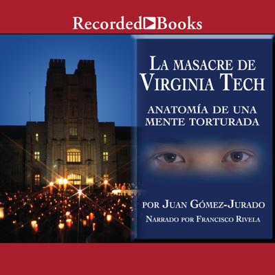 La masacre de Virginia Tech (The Massacre of Virginia Tech)