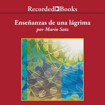 Ensenanzas de una lagrima (The Lessons of a Tear)