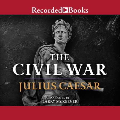 The Civil War: 50-48 BC
