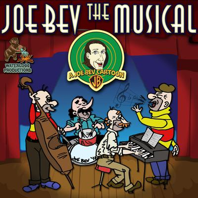Joe Bev the Musical
