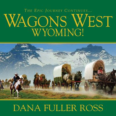 Wagons West Wyoming!