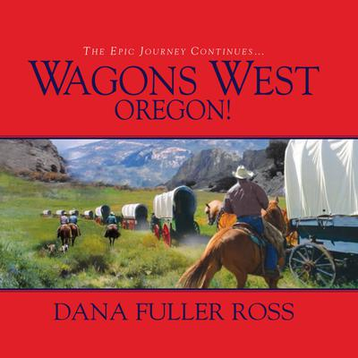 Wagons West Oregon! - Abridged