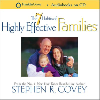 7 Habits of Highly Effective Families - Abridged
