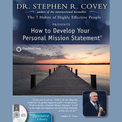 How to Develop Your Personal Mission Statement - Abridged