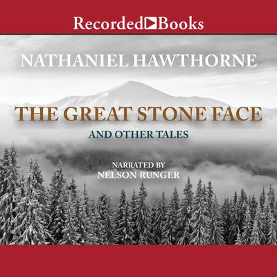 Great Stone Face and Other Tales